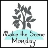 Making the Scene Monday