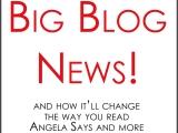Big Blog ChangingNews!